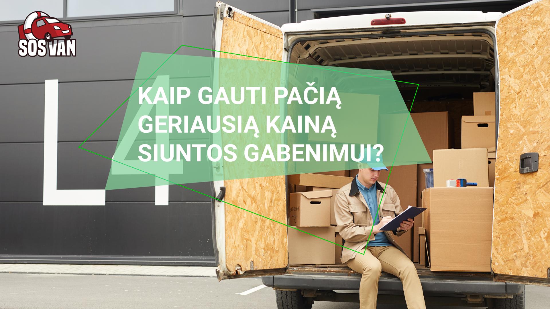 Kaip gauti pačią geriausią kainą siuntos gabenimui?  | Siuntų pervežimas ne tik Lietuvoje - SOSAVAN