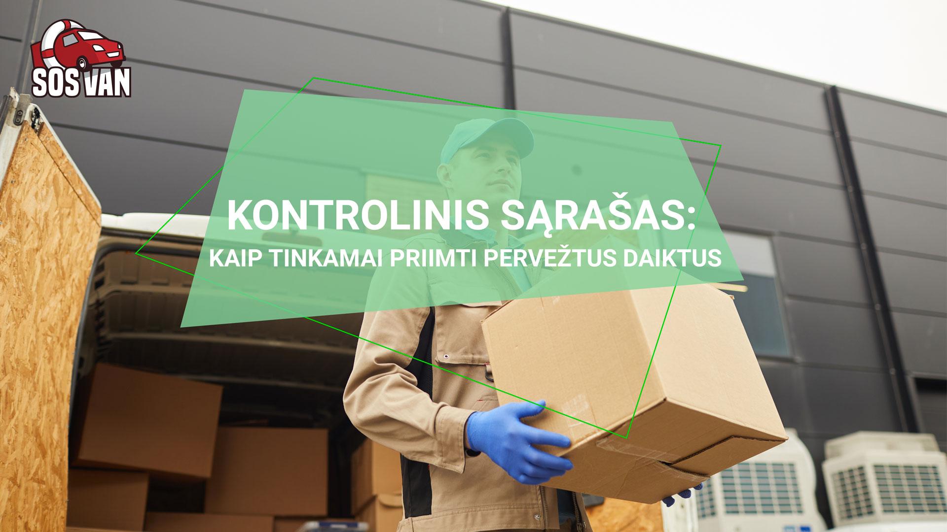 Kontrolinis sąrašas: kaip tinkamai priimti pervežtus daiktus  | Siuntų pervežimas ne tik Lietuvoje - SOSAVAN